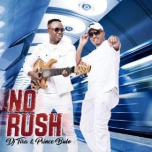 DJ Tira - No Rush ft. Prince Bulo
